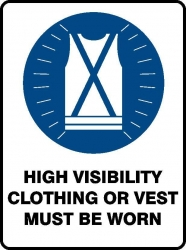 Hi Visability Clothing Must Be Worn Sign