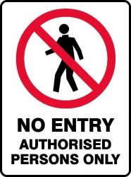 No Entry Authorised Personnel Only Sign